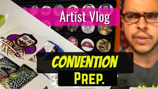 Artist Vlog: Convention Prep (Artist Alley Preparation) Making Art Prints and Showing Art Products