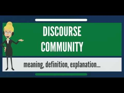 What is DISCOURSE COMMUNITY? What does DISCOURSE COMMUNITY mean? DISCOURSE COMMUNITY meaning