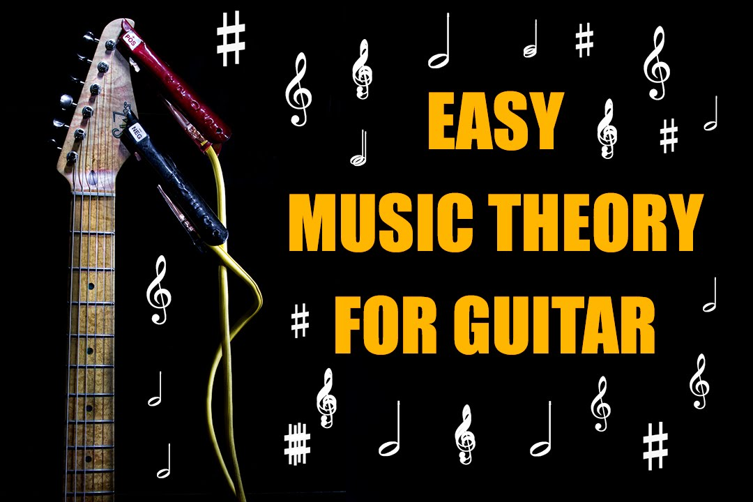 Easy Music Theory For Guitar Youtube