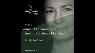 ESF climXchange #001: Dr. Sybille Chiari - der Klimawandel und die Gesellschaft