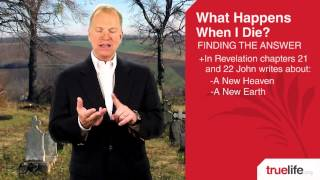 What Happens When I Die? | TRUELIFE