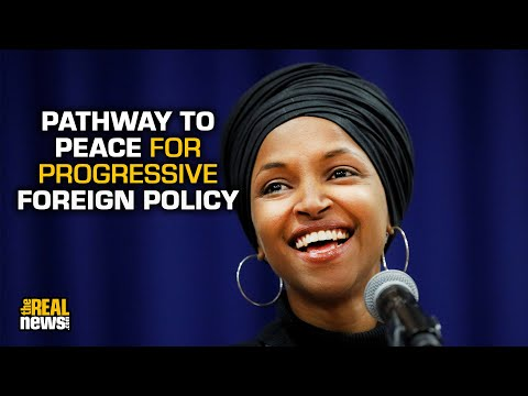 Ilhan Omar's 'Pathway to Peace' Would Revolutionize US Foreign Policy