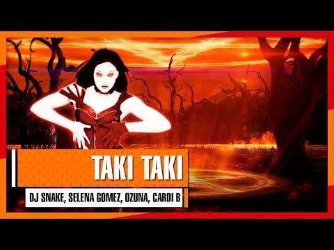 DJ Snake, Selena Gomez, Ozuna, Cardi B - Taki Taki (Just Dance 2019 →→→FANMADE←←← Mashup)