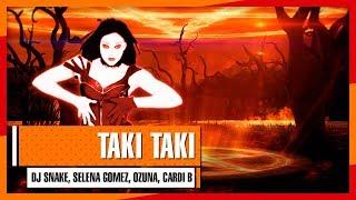 Baixar DJ Snake, Selena Gomez, Ozuna, Cardi B - Taki Taki (Just Dance 2019 →→→FANMADE←←← Mashup)