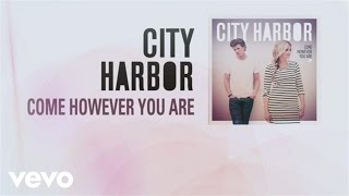 City Harbor - Come However You Are (Lyric Video)