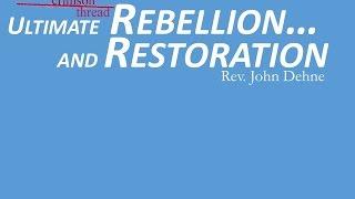 6/12/2016; Crimson Thread: Ultimate Rebellion…and Restoration; Rev. John Dehne; 9:15svc