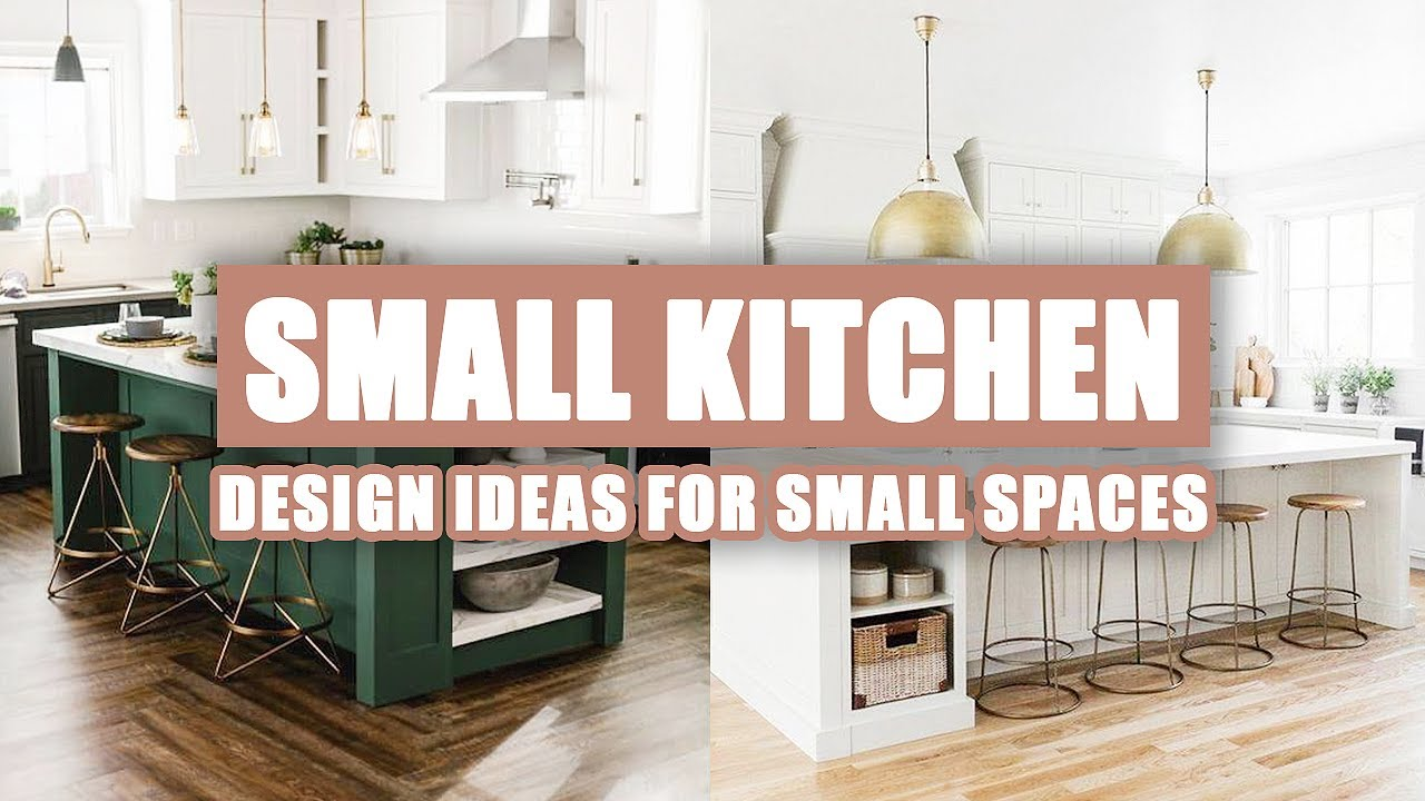 55 Best Small Kitchen Design Ideas For Small Spaces 2020 Youtube