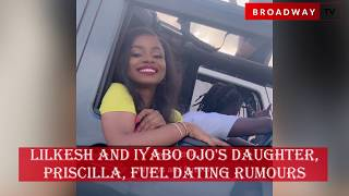 Lil Kesh and Iyabo Ojo's Daughter, Priscilla, Fuel Dating Rumours