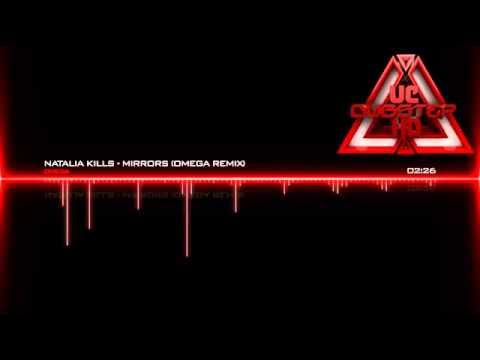 Natalia Kills - Mirrors (Omega Remix) [Dubstep]