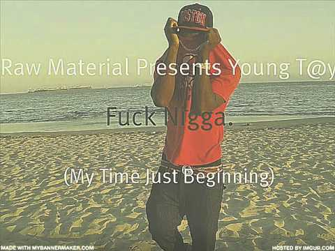 Young Tay Ft L.K.T.G-Fuck Nigga(Ho Nigga) (New Music December)(my Time Just Beginning Mixtape)