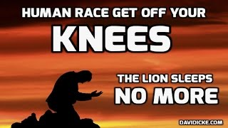 David Icke - Human Race Get Off Your Knees! The Lion Sleeps No More!
