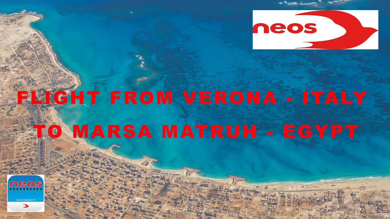 4k NEOS FLIGHT FROM VERONA - ITALY TO MARSA MATRUH - EGYPT ...