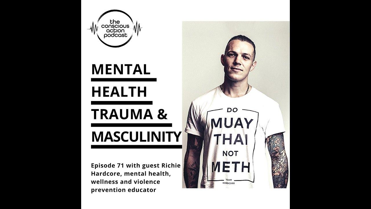 Mental health, trauma & masculinity with Richie Hardcore