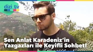 Sen Anlat Karadeniz'in Yangazları ile keyifli sohbet - Dizi Tv 596. Bölüm