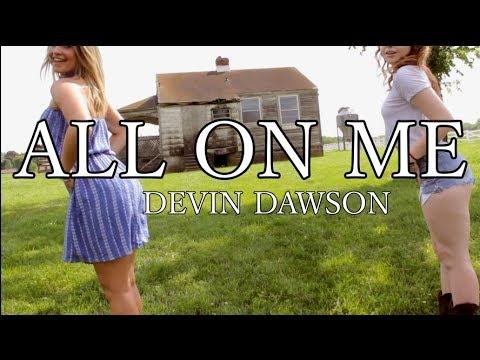 ALL ON ME - DEVIN DAWSON (DANCE VIDEO)