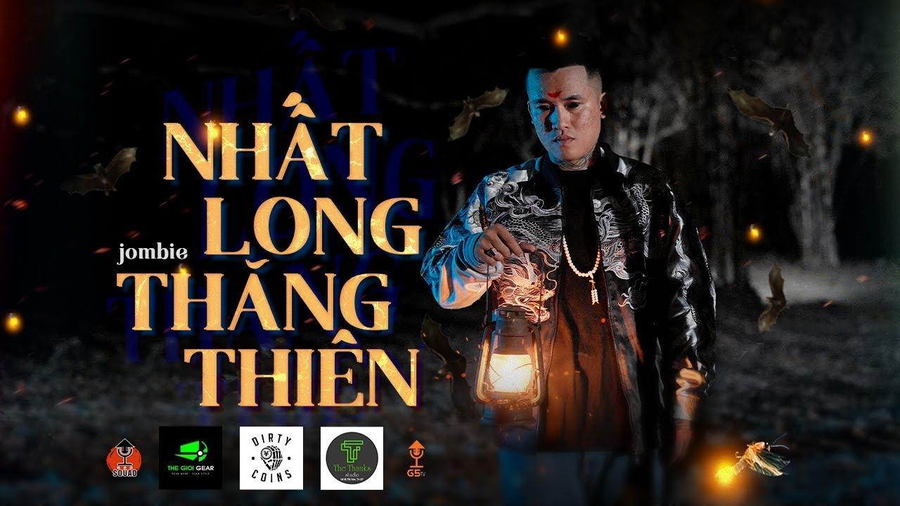JOMBIE   NHẤT LONG THĂNG THIÊN   OFFICIAL MUSIC VIDEO