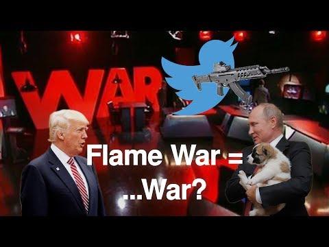 Flame War = ....War?