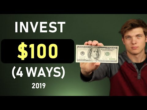 How To Invest $100 In 2019 (4 Methods)