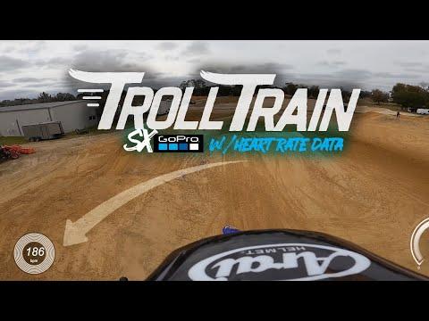 Troll Train - SX Go Pro w/Heart Rate Data 186BPM!
