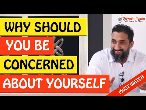 🚨WHY SHOULD YOU BE CONCERNED ABOUT YOURSELF🤔 - Nouman Ali Khan