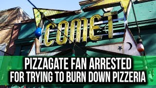 Pizzagate supporter tried to burn down Comet Ping Pong