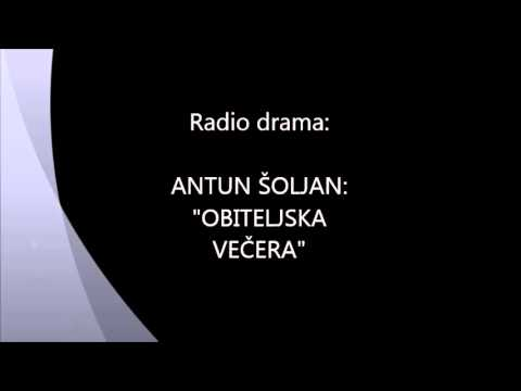 """Radio Drama : Antun Šoljan """"Obiteljska večera"""""""