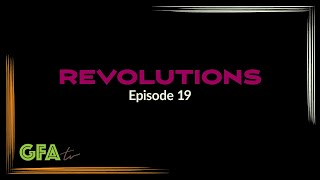 GFAtv Revolutions   Episode 19