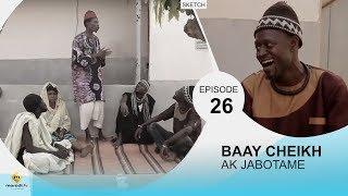 BAAY CHEIKH AK DIABOTAME - Episode 26