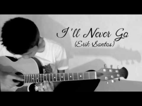 I'll Never Go - Erik Santos(Fingerstyle Guitar Cover v2.0)