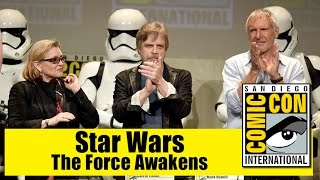 Star Wars The Force Awakens | Comic Con 2015 Full Panel ( Harrison Ford, Carrie Fisher, Mark Hamill)