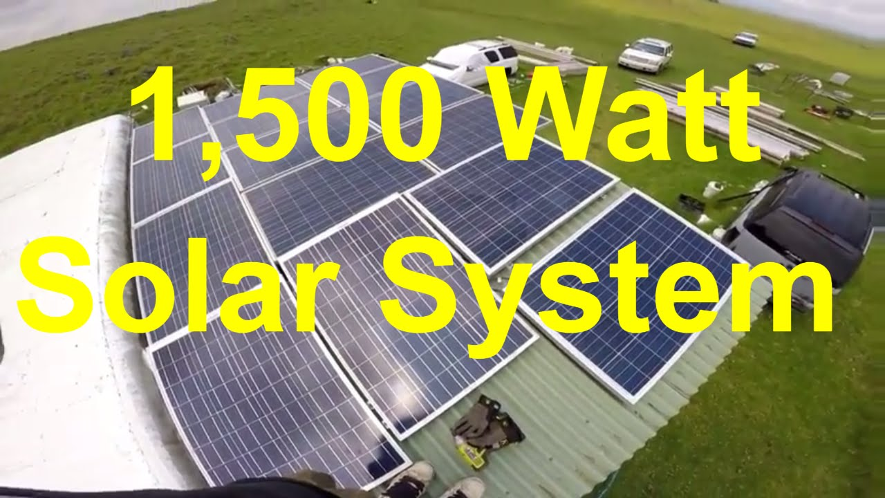 Off The Grid Living 1 500 Watt Solar System Upgrade 12v System 80 Amps Youtube