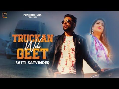 Satti Satvinder | Truckan Wala Geet | Official Video | Tonne | Sunny Mann | Sonu Chatha