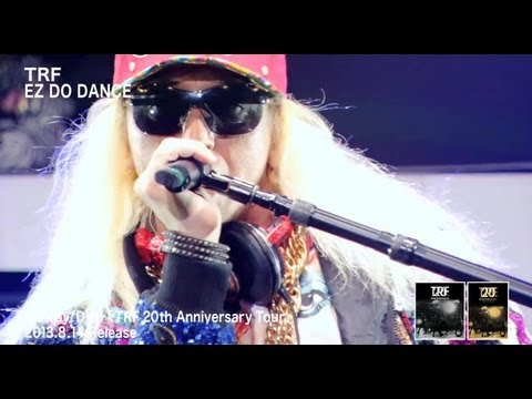 TRF / EZ DO DANCE (TRF 20th Anniversary Tour)