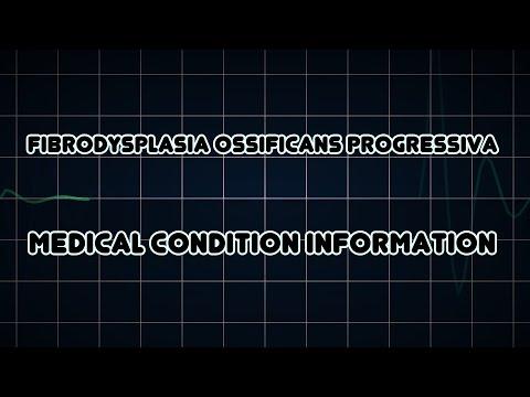 Fibrodysplasia ossificans progressiva (Medical Condition)