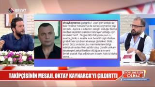 Takipçisinin mesajı Oktay Kaynarca'yı çıldırttı!