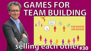 Games for Teambuilding - Selling Each Other #30
