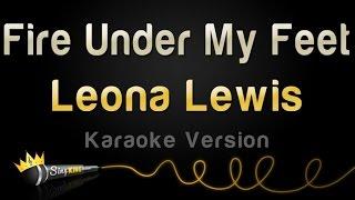 Leona Lewis - Fire Under My Feet (Karaoke Version)