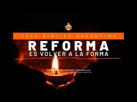 Reforma es volver a la forma | Carlos Samuel Mansilla | CASA BÍBLICA ARG...