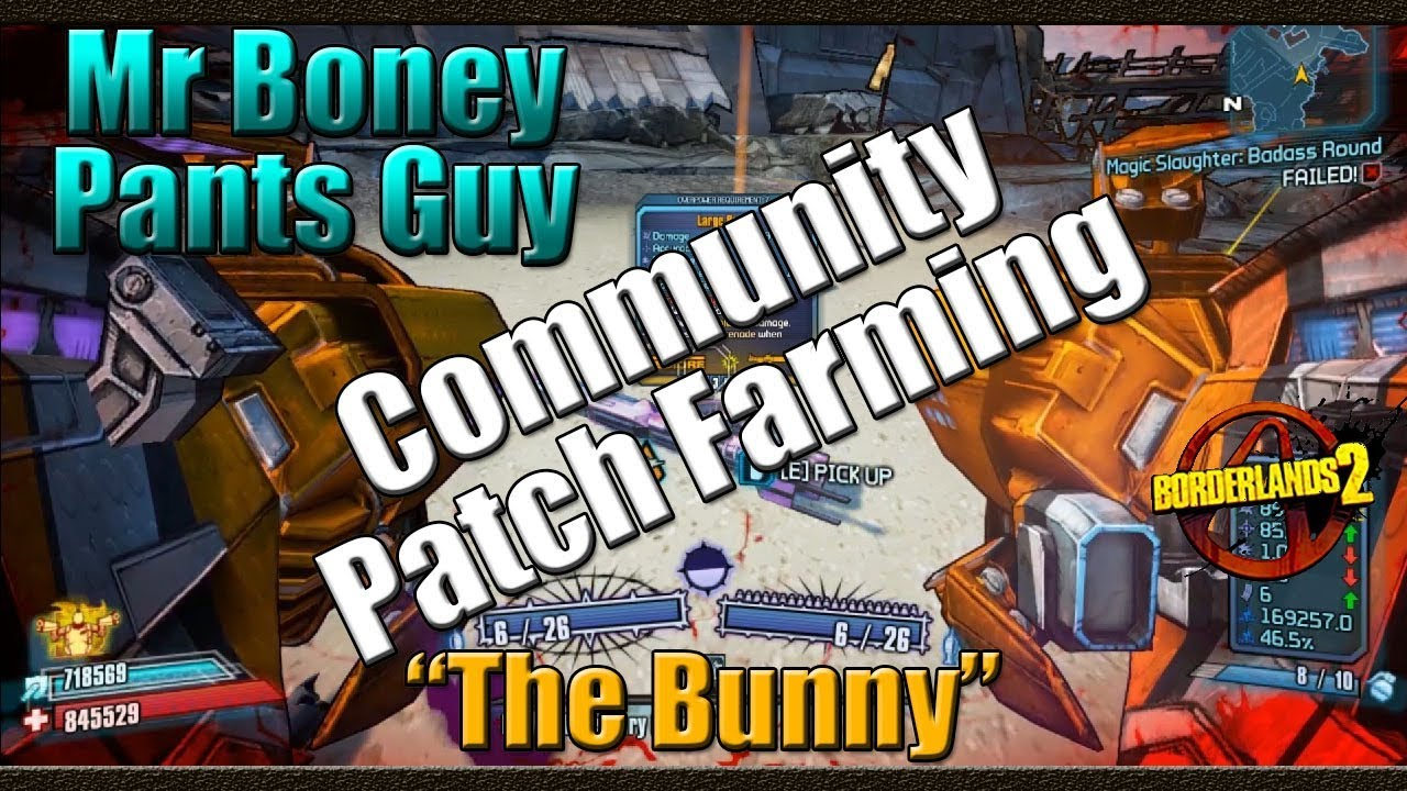Borderlands 2 | Farming Mr Boney Pants Guy for the Bunny ... Borderlands 2 Community Patch