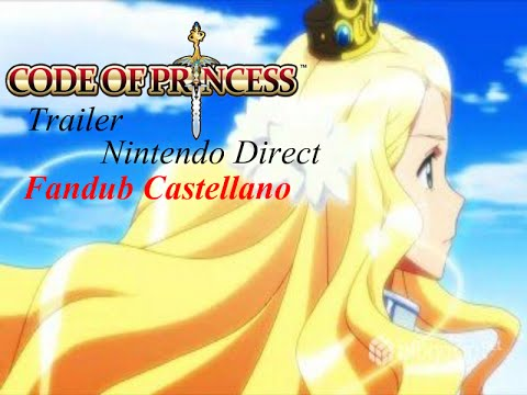 Code of Princess 3DS Trailer Nintendo Direct [Spanish Fandub]