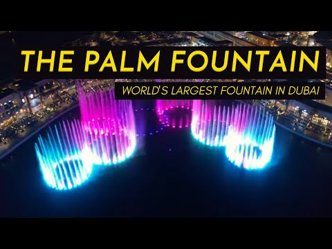 The Palm Fountain – World's Largest Fountain in Dubai