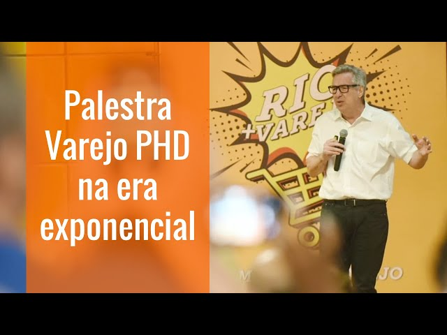 Palestra Varejo PHD na era exponencial