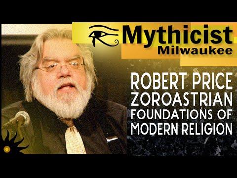The Zoroastrian Foundation of Modern Religion w/ Dr. Robert Price