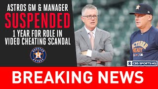 Astros GM & Manager SUSPENDED by MLB for video cheating scandal | CBS Sports HQ