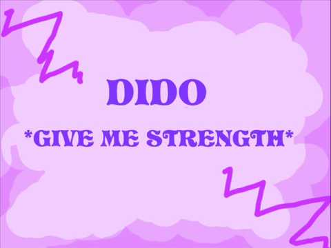 Dido - Give Me Strength