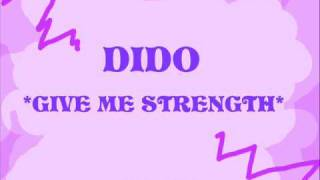 GIVE ME STRENGTH~DIDO  With LYRICS!~