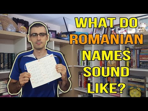WHAT DO ROMANIAN NAMES SOUND LIKE?