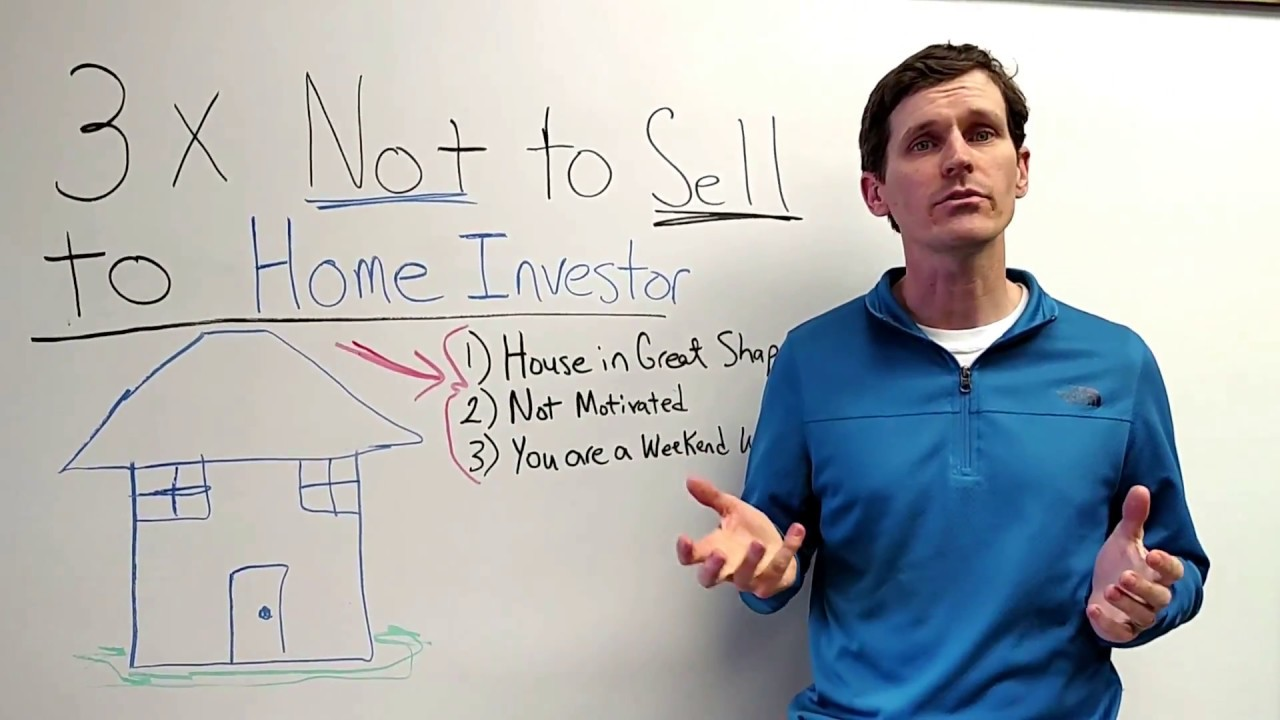 3 Situations You Should Not Sell to Home Investor