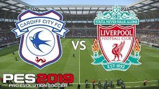 Cardiff City vs Liverpool - Salah Hits 4!! - Premier League 2018/19 Season - PES 2019