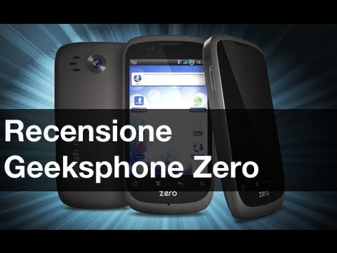 Geeksphone Zero, recensione in italiano by AndroidWorld.it